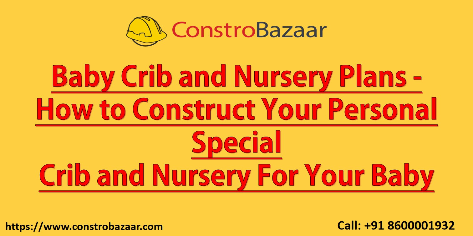 Baby Furniture, Baby Crib and Nursery Plans - How to Construct Your Personal Special