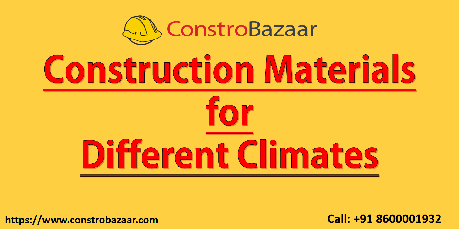 Different Building Materials for Different Climates