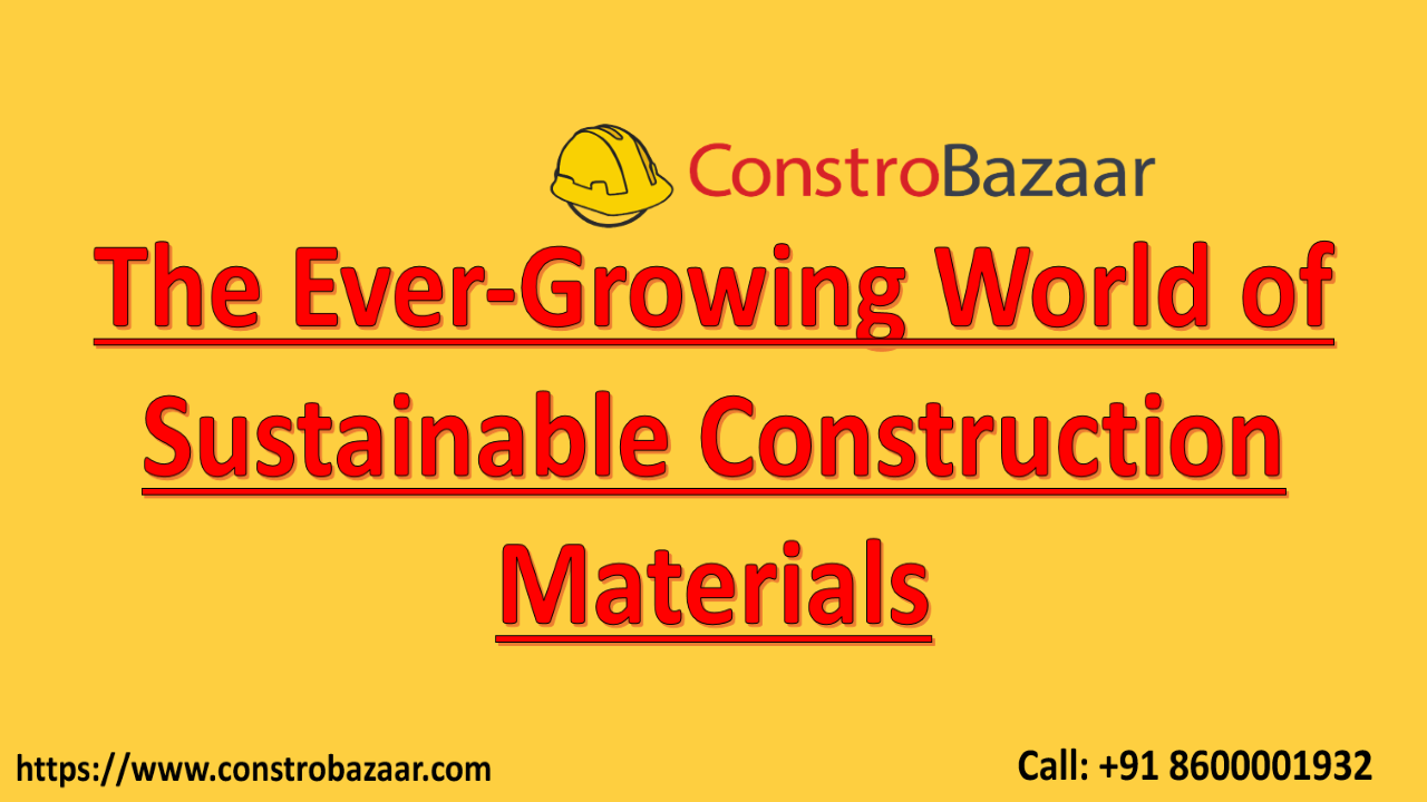 The Ever-Growing World of Sustainable Construction Materials