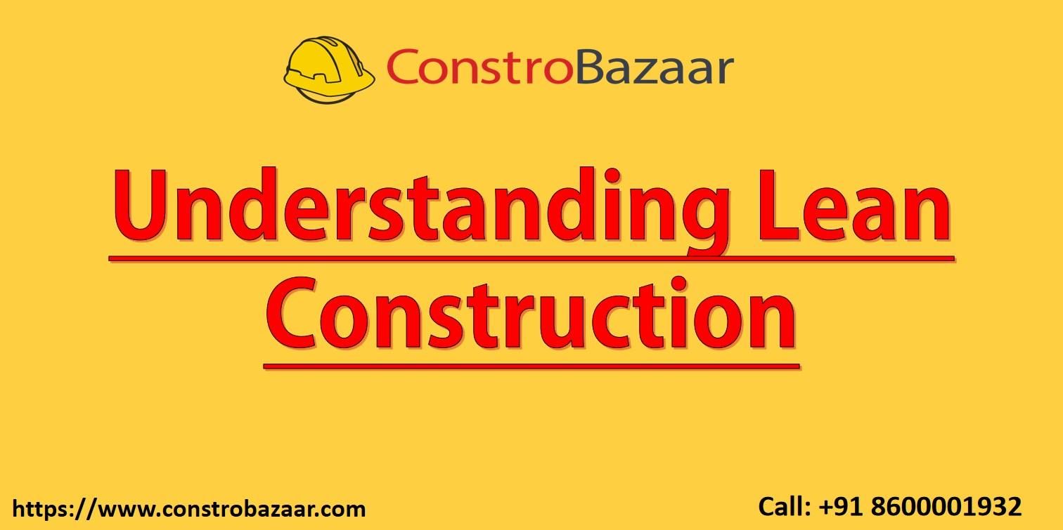 Understanding Lean Construction