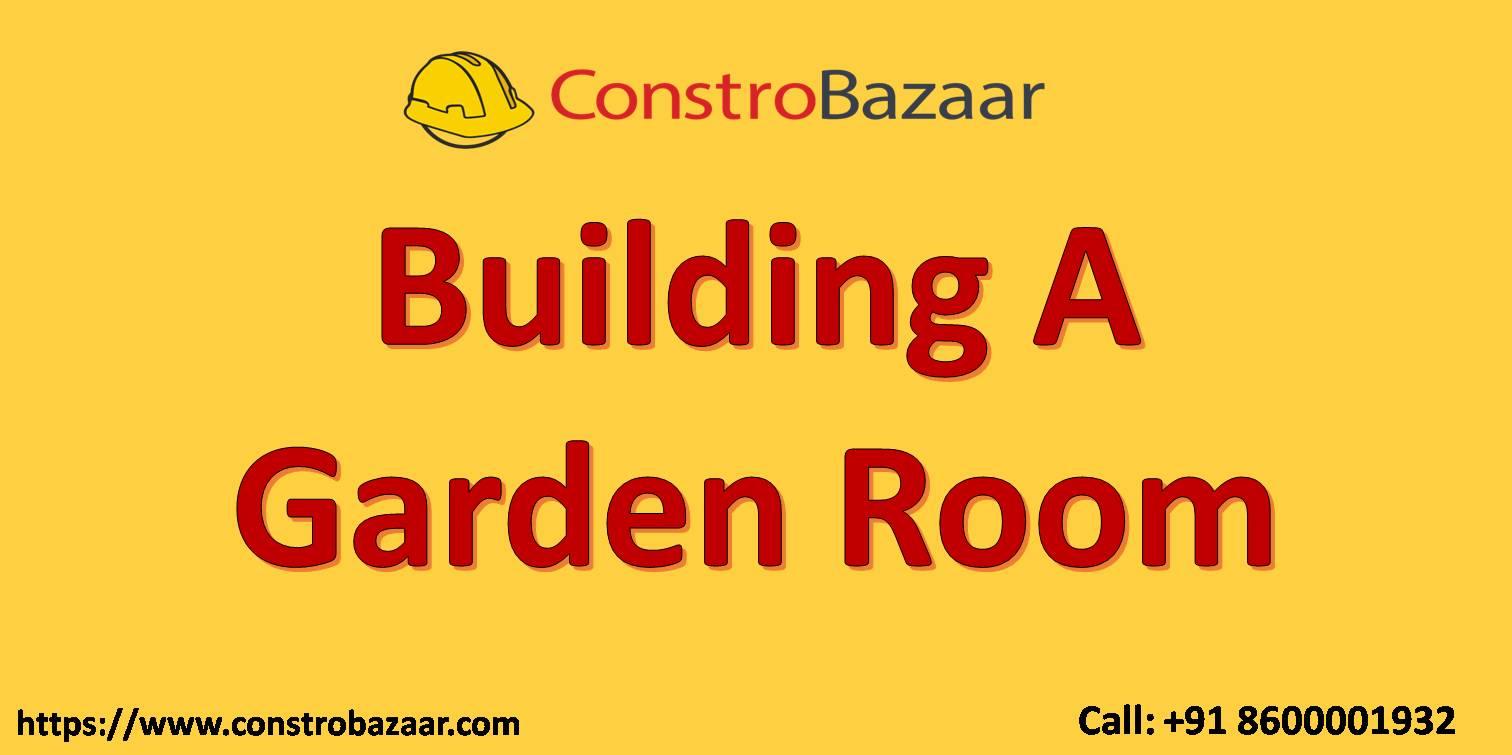 Building A Garden Room