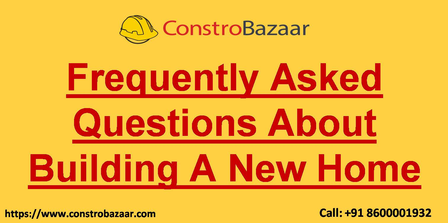 Frequently Asked Questions About Building A New Home