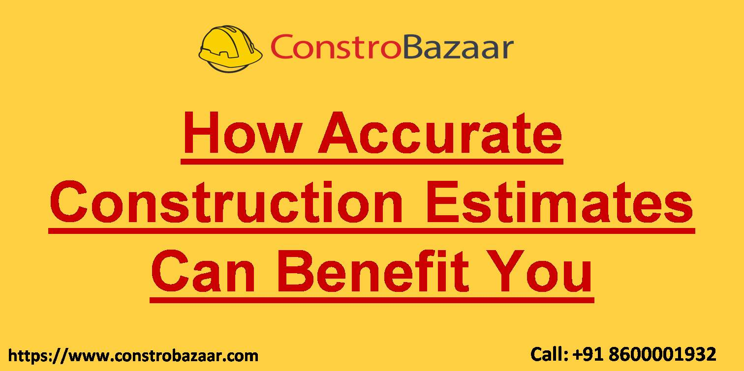 How Accurate Construction Estimates Can Benefit You