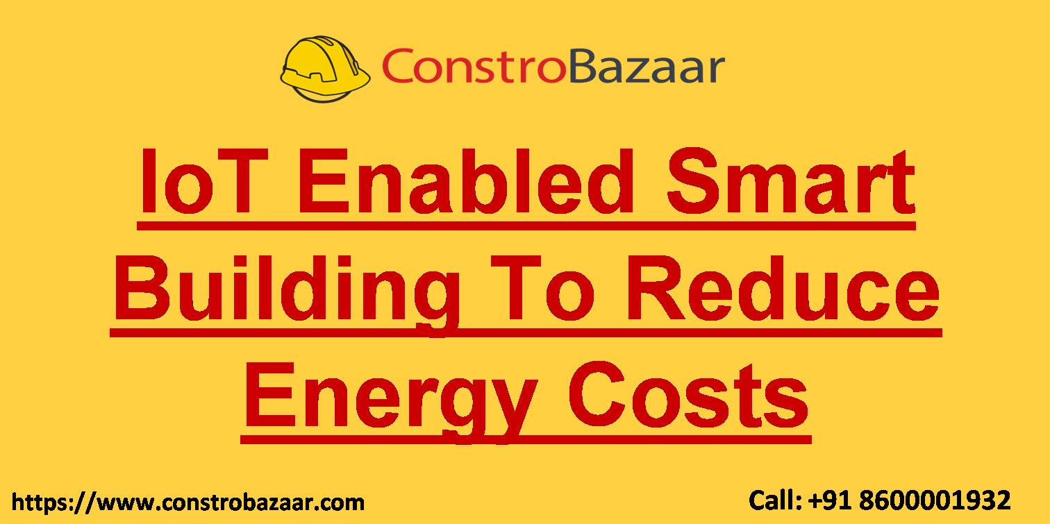 IoT Enabled Smart Building To Reduce Energy Costs