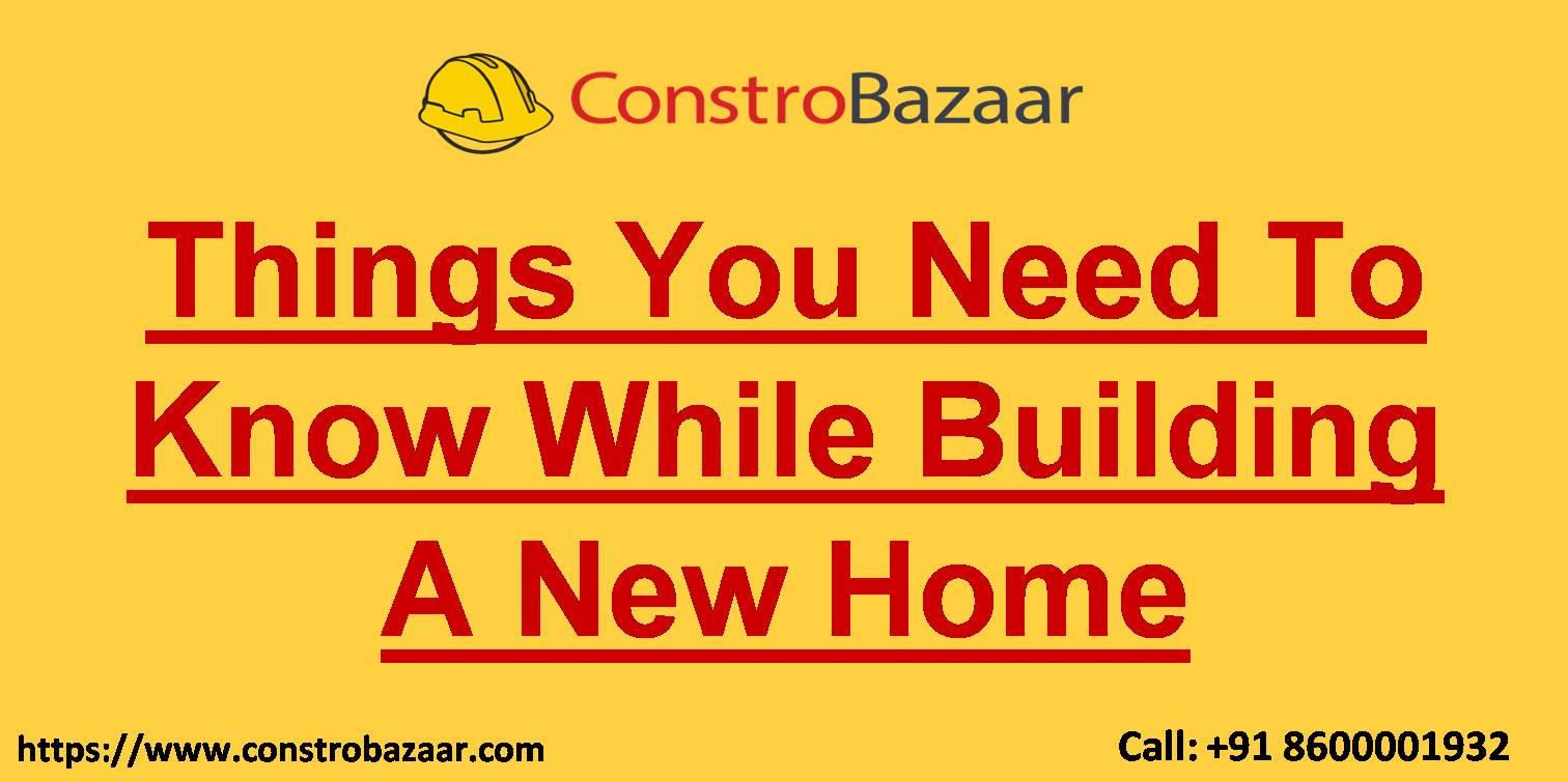 Things You Need To Know While Building A New Home