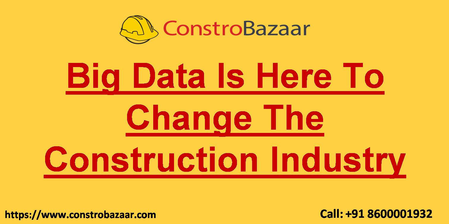 Big Data Is Here To Change The Construction Industry