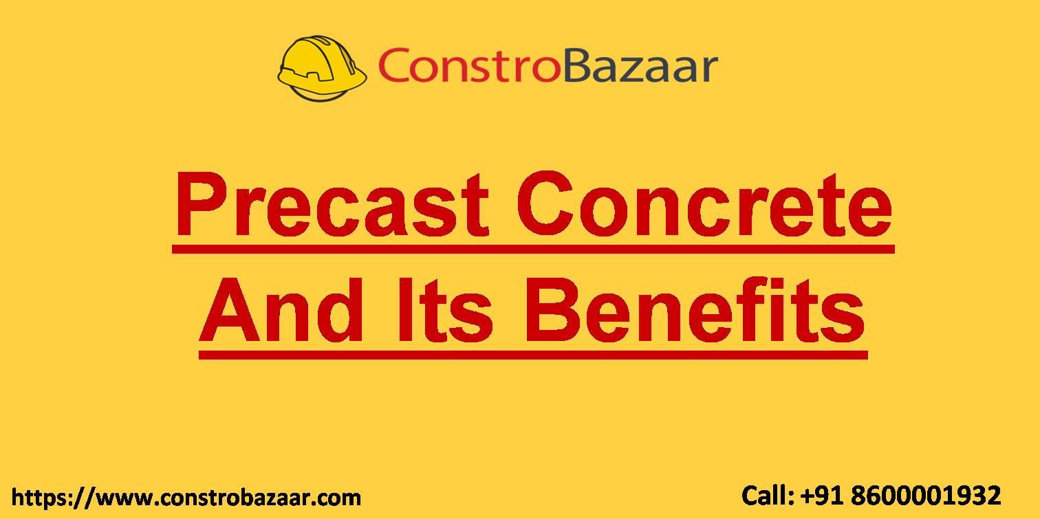 Precast Concrete And Its Benefits
