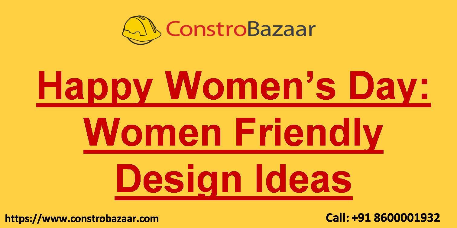 Happy Women's Day Women Friendly Design Ideas