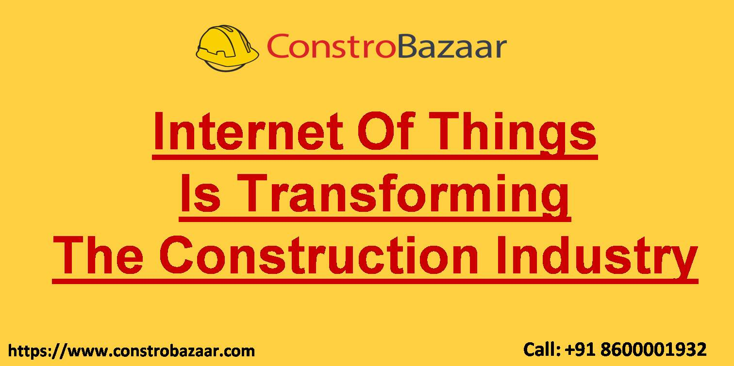 Internet Of Things Is Transforming The Construction Industry