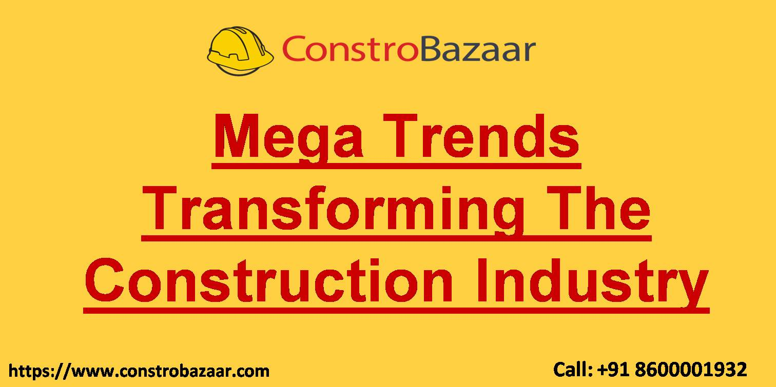 Mega Trends Transforming The Construction Industry
