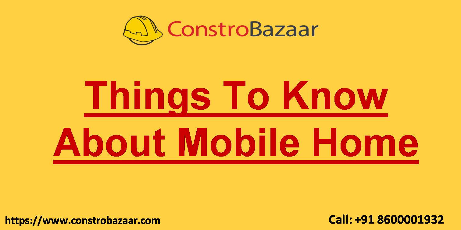 Things To Know About Mobile Home