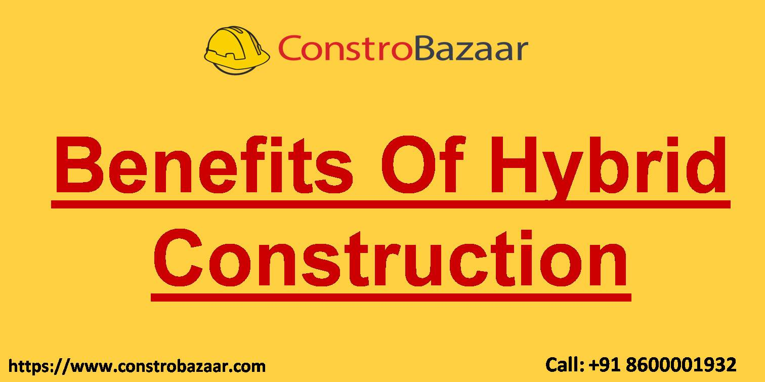 Benefits Of Hybrid Construction