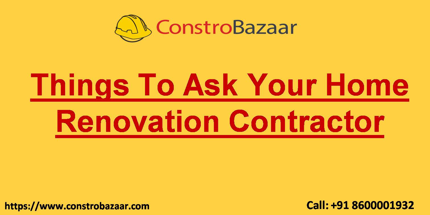 Things To Ask Your Home Renovation Contractor