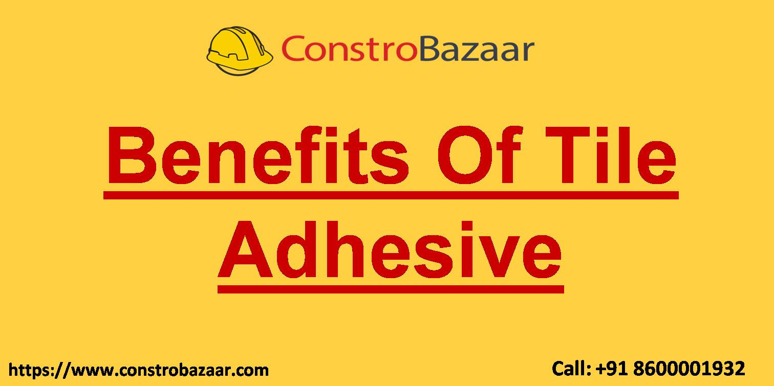 Benefits Of Tile Adhesive