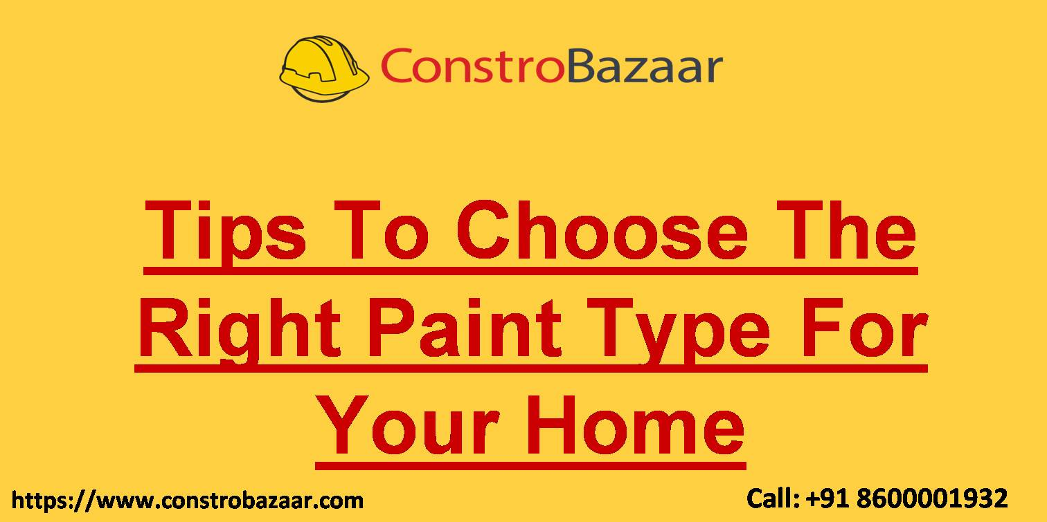 Tips To Choose The Right Paint Type For Your Home