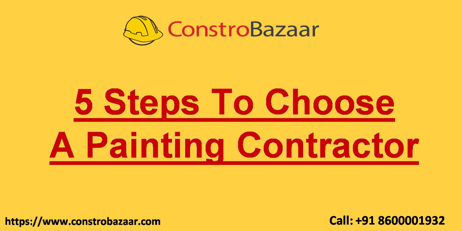 5 Steps To Choose A Painting Contractor