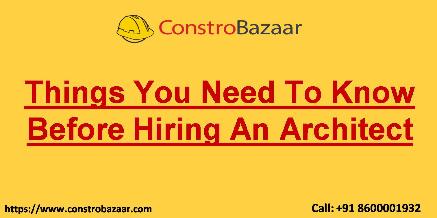 Things You Need To Know Before Hiring An Architect