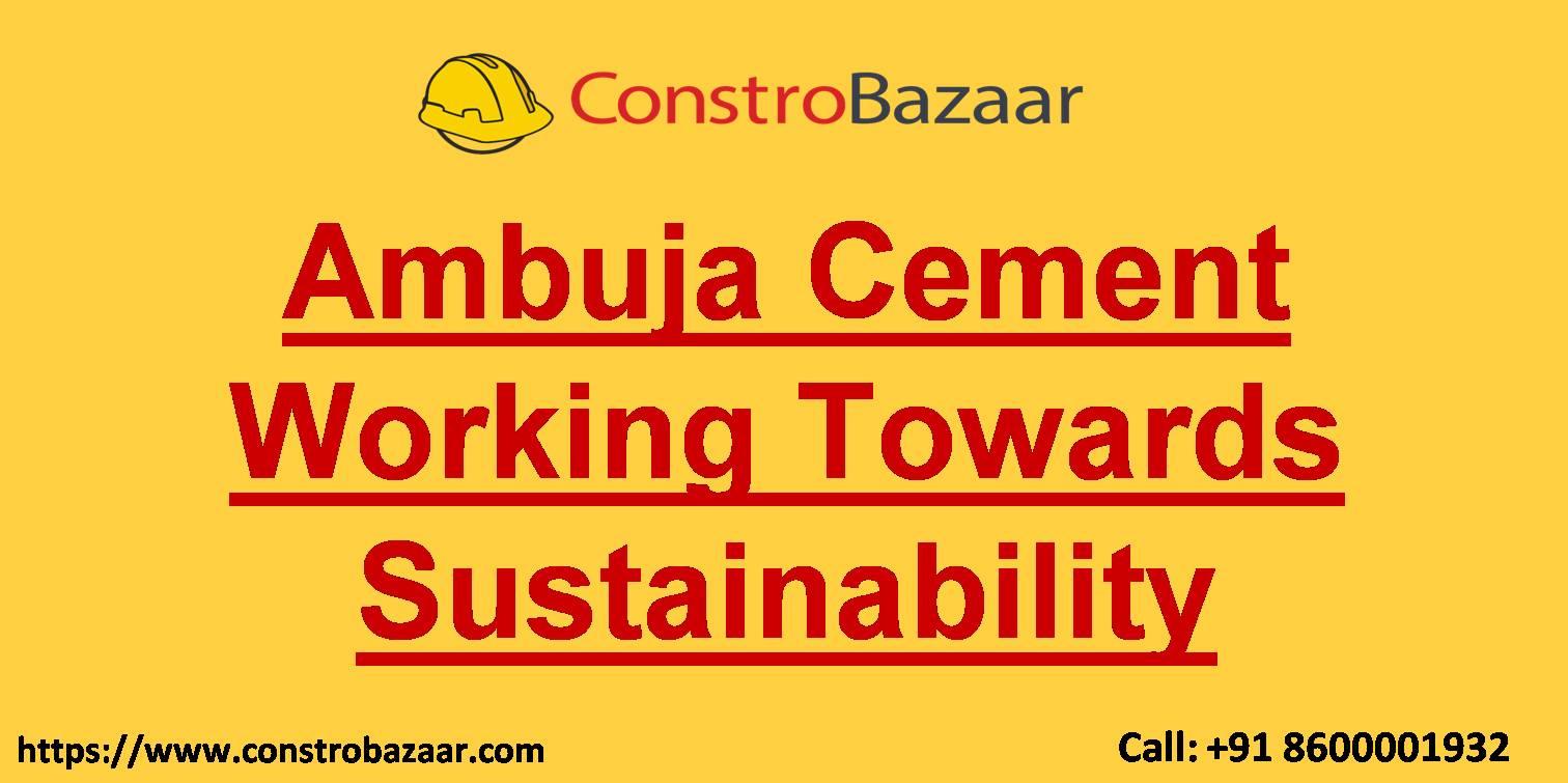 Ambuja Cement Working Towards Sustainability