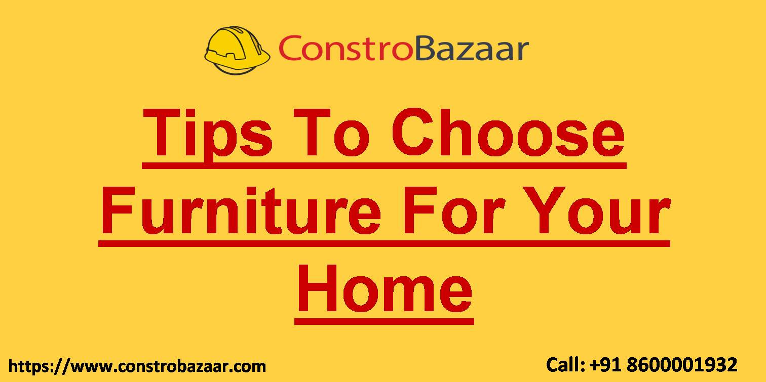 Tips To Choose Furniture For Your Home