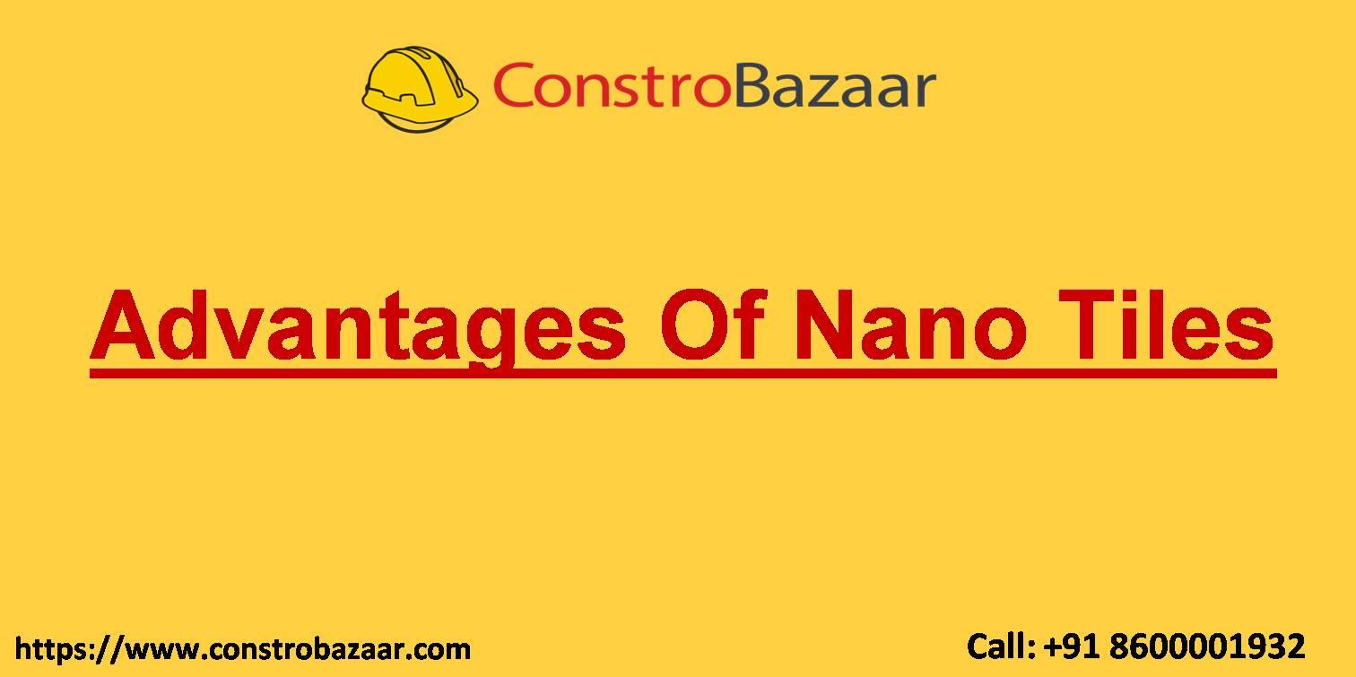 Advantages Of Nano Tiles
