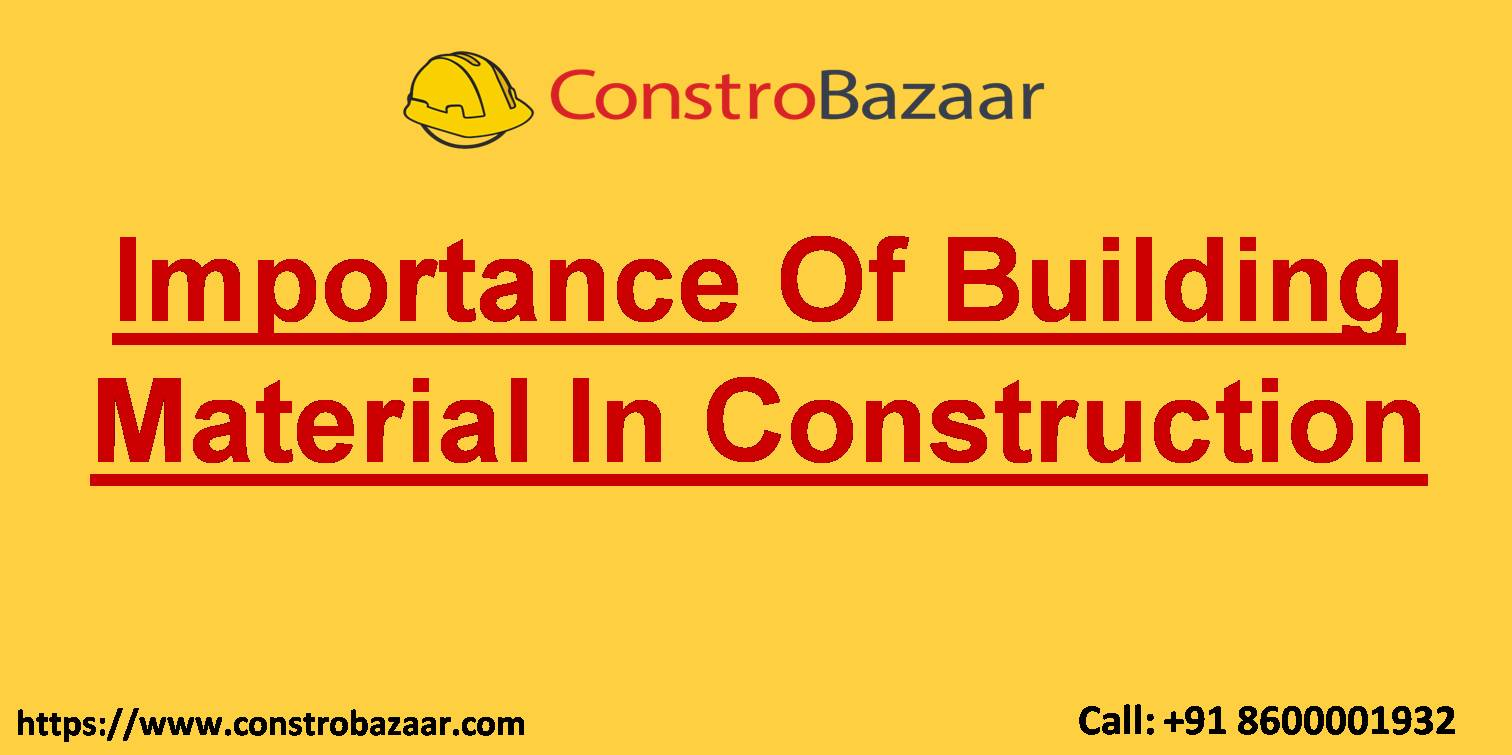 Importance Of Building Material In Construction