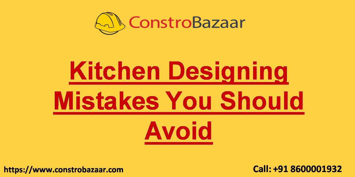 Kitchen Designing Mistakes You Should Avoid