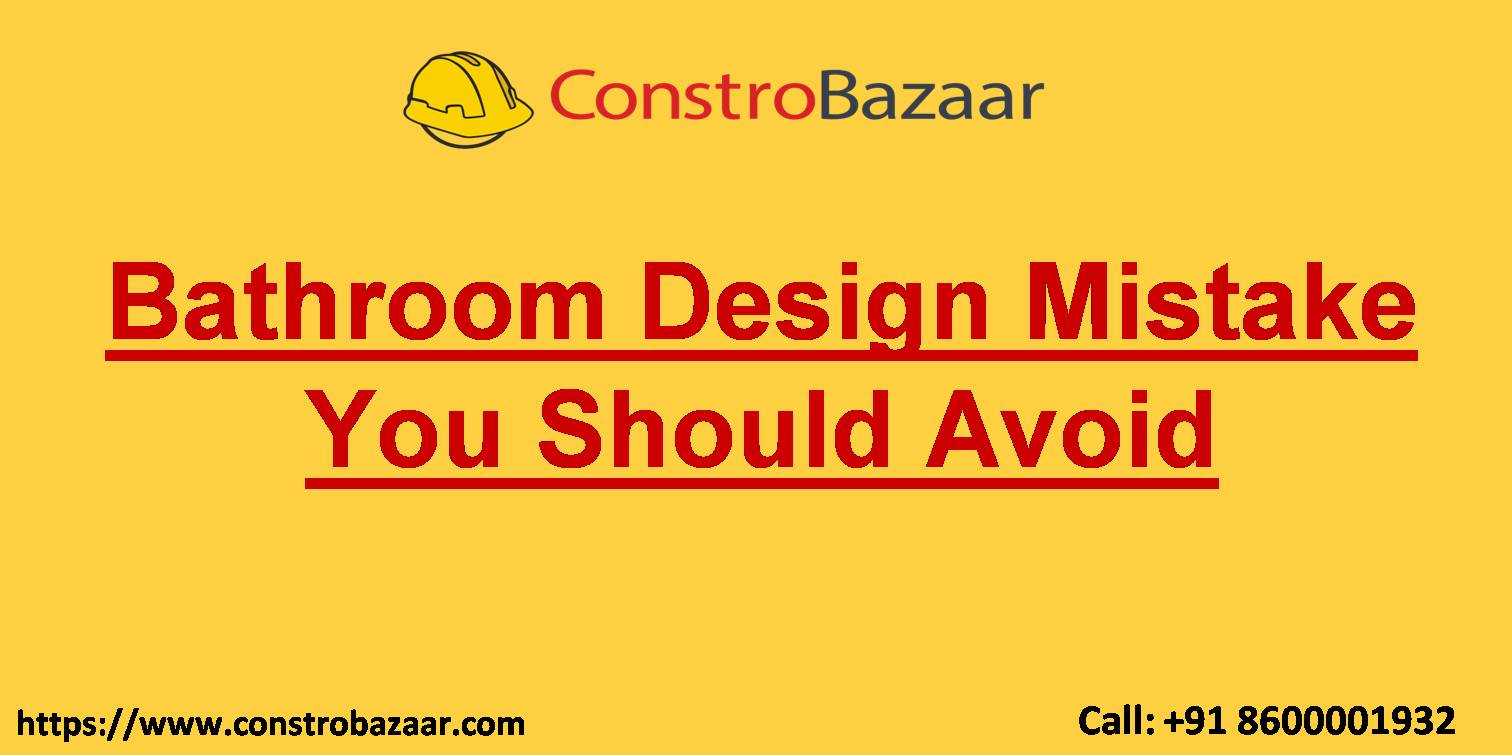 Bathroom Design Mistake You Should Avoid